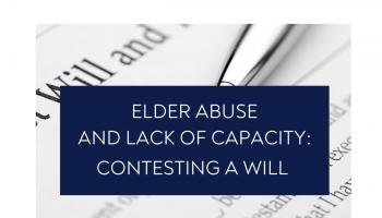 Elder Abuse and Lack of Capacity: Contesting the Will