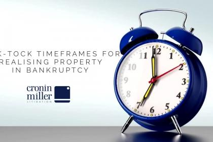 Tick tock Timeframes for Realising Property in Bankruptcy